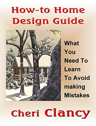 HOW-TO HOME DESIGN GUIDE: What You Need To Learn To Avoid making Mistakes