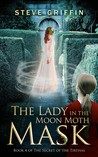 The Lady in the Moon Moth Mask by Steve  Griffin