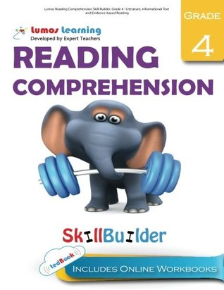 Lumos Reading Comprehension Skill Builder, Grade 4 - Literature, Informational Text and Evidence-based Reading: Plus Online Activities, Videos and Apps (Lumos Language Arts Skill Builder) (Volume 1)