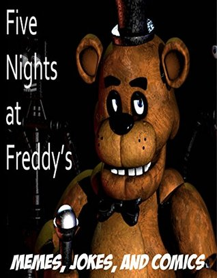 Five Nights at Freddy's: Memes, Jokes, and Comics