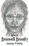 Who is Branwell Brontë?