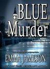 Blue Murder by Emma Jameson