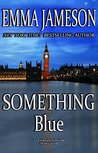 Something Blue by Emma Jameson