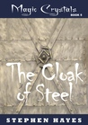 The Cloak of Steel (The Magic Crystals, #5)