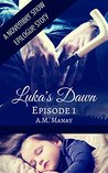 Luka's Dawn, Episode 1 (November Snow Epilogue Stories)