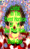 LIVING IN THE EVENT HORIZON OF A BIG MUD HOLE BOOK 1