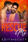 Rescue Me (Amberly, #4)