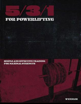 5/3/1 for Powerlifting: Simple and Effective Training for Maximal Strength