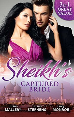Sheikh's Captured Bride: The Sheikh and the Bought Bride / The Sheikh's Captive Bride / The Sheikh's Bartered Bride
