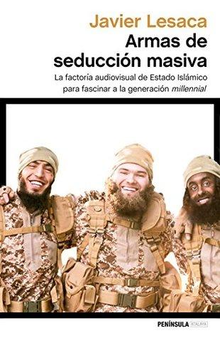 Armas de seducción masiva: La factoría audiovisual con la que Estado Islámico ha fascinado a la generación millennial