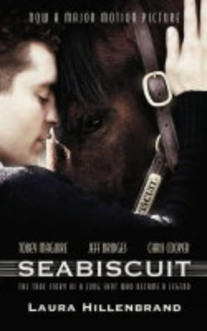 Seabiscuit: The True Story of A Long Shot Who Became A Legend
