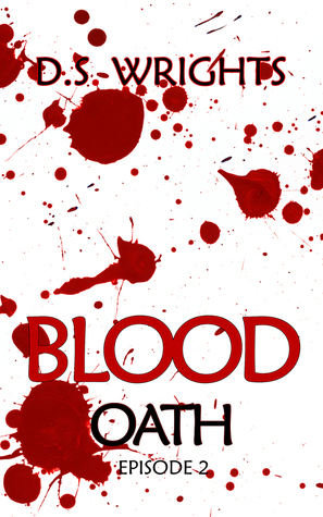 BLOOD Oath Episode 2 (BLOOD, #1.2) by D.S. Wrights