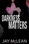 Darkness Matters by Jay McLean