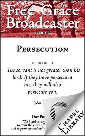 Persecution (Free Grace Broadcaster Book 185)