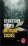 Mémoire Cachée by Sebastian Fitzek