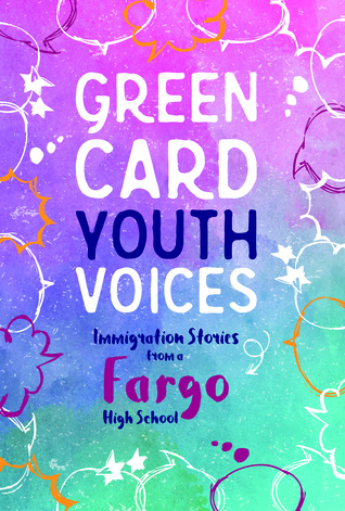 green-card-youth-voices-immigration-stories-from-a-fargo-high-school
