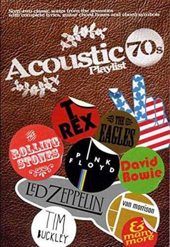 Acoustic Playlist 70s: Sixty-two Classic Songs from the Seventies (Chord Songbook)