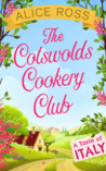 The Cotswolds Cookery Club by Alice Ross
