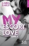 My Escort Love tome 2 by Laura S. Wild