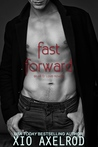 Fast Forward by Xio Axelrod