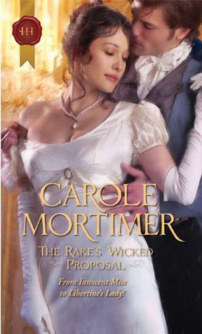 The Rake's Wicked Proposal by Carole Mortimer