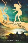 Serafina y la capa negra by Robert  Beatty