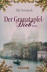 Der Granatapfeldieb: Roman