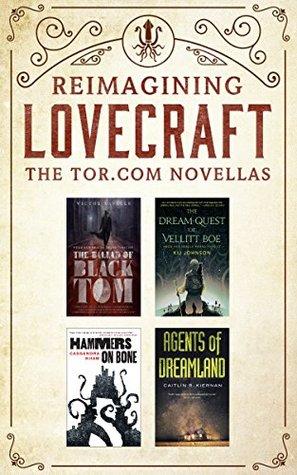 Reimagining Lovecraft: Four Tor.com Novellas: