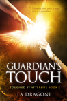 Guardian's Touch (Touched by Afterlife Book 2)