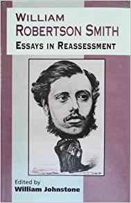 William Robertson Smith: Essays in Reassessment