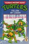 Follow My Leader (Teenage Mutant Hero Turtles, #4)