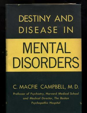 Destiny and Disease In Mental Disorders: With Special Reference to Schizophrenic Psychoses