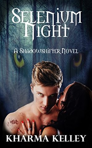 Selenium Night (ShadowShifters, #1)