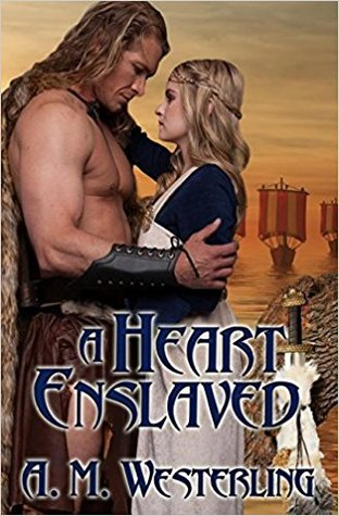 A Heart Enslaved by A.M. Westerling