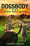 DOGSBODY (A Georgie Crane comi-crime Book 1)