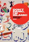 Don't Panic, I'm Islamic by Lynn Gaspard