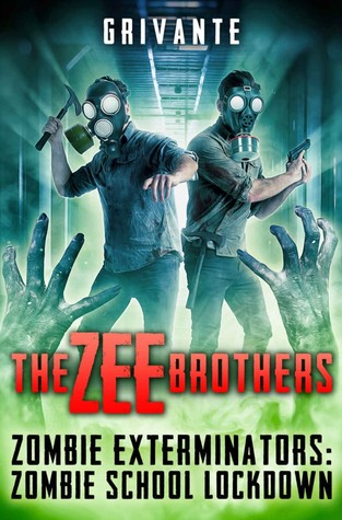 The Zee Brothers Vol 2: Zombie School Lockdown by Grivante