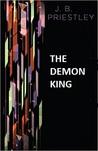 The Demon King by J.B. Priestley