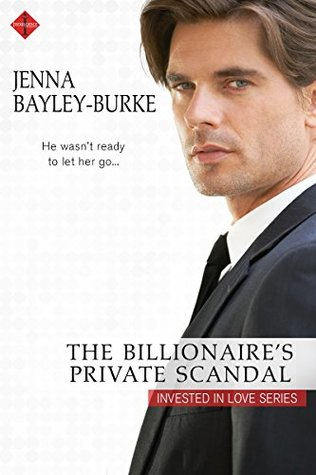 The Billionaire's Private Scandal by Jenna Bayley-Burke