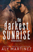 The Darkest Sunrise by Aly Martinez