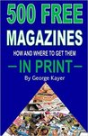 500 Free Magazines: How and Where to Get Them in Print