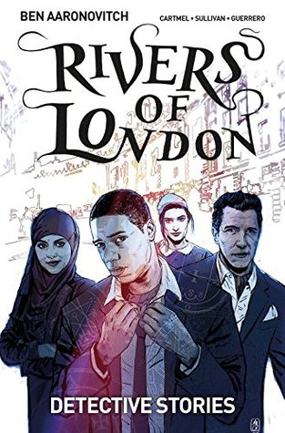Rivers of London, Volume 4: Detective Stories (Peter Grant/Rivers of London graphic novels #16-19)
