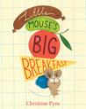 Little Mouse's Big Breakfast