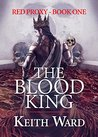 The Blood King (Red Proxy #1)