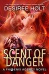 Scent of Danger (Phoenix Agency, #3)
