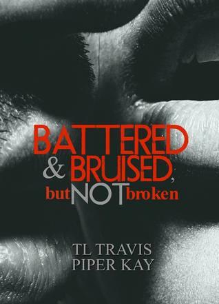 Battered & Bruised, but Not broken
