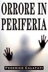 Orrore in Periferia versione aggiornata by Federico Calafati