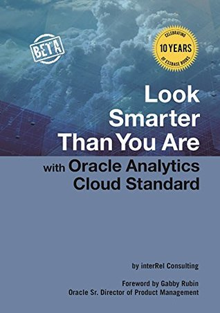 Look Smarter Than You Are with Oracle Analytics Cloud Standard