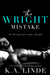The Wright Mistake by K.A. Linde