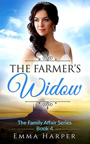 The Farmer's Widow: A Western Historical Mail Order Bride Romance (The Family Affair Series Book 4)